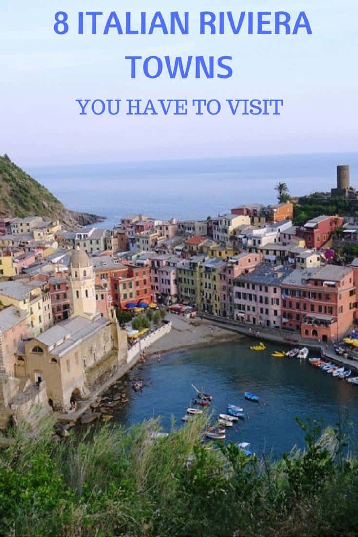 8 Italian Riviera Cities and Towns you have to visit including Portofino, Cinque Terre, Porto Venere, things to see and do