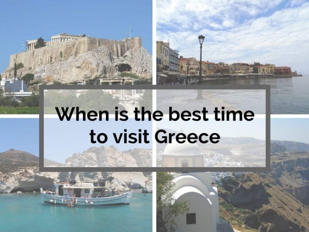 When Is The Best Time To Visit Greece In 2019 A Local S Guide