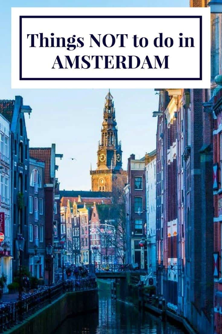 Thing NOT to do in Amsterdam | travelpassionate com