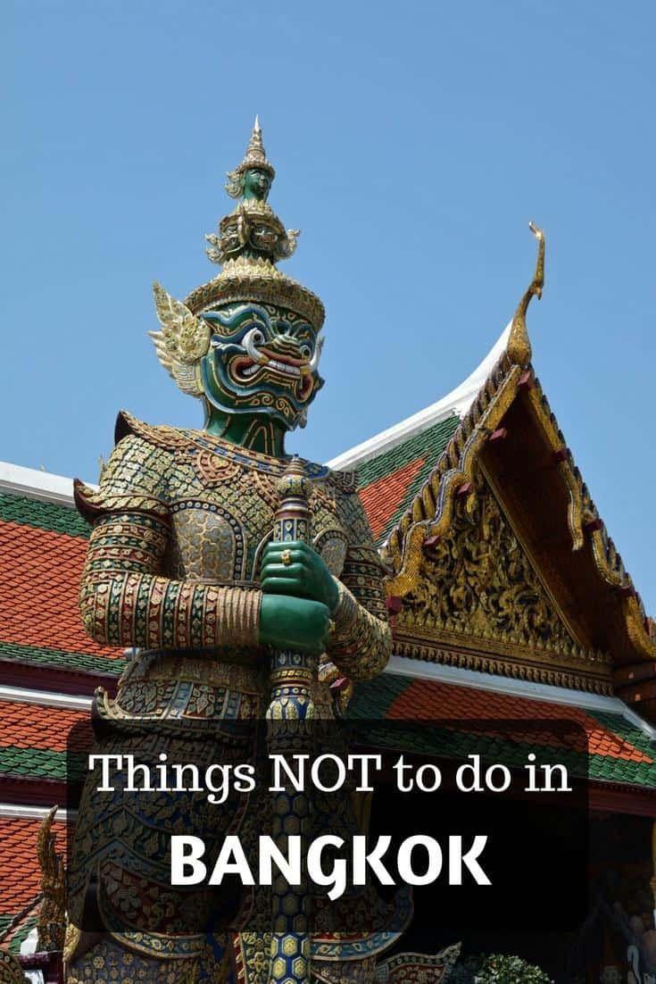 Things NOT to do in Bangkok Thailand. Scams you need to avoid in Bangkok.
