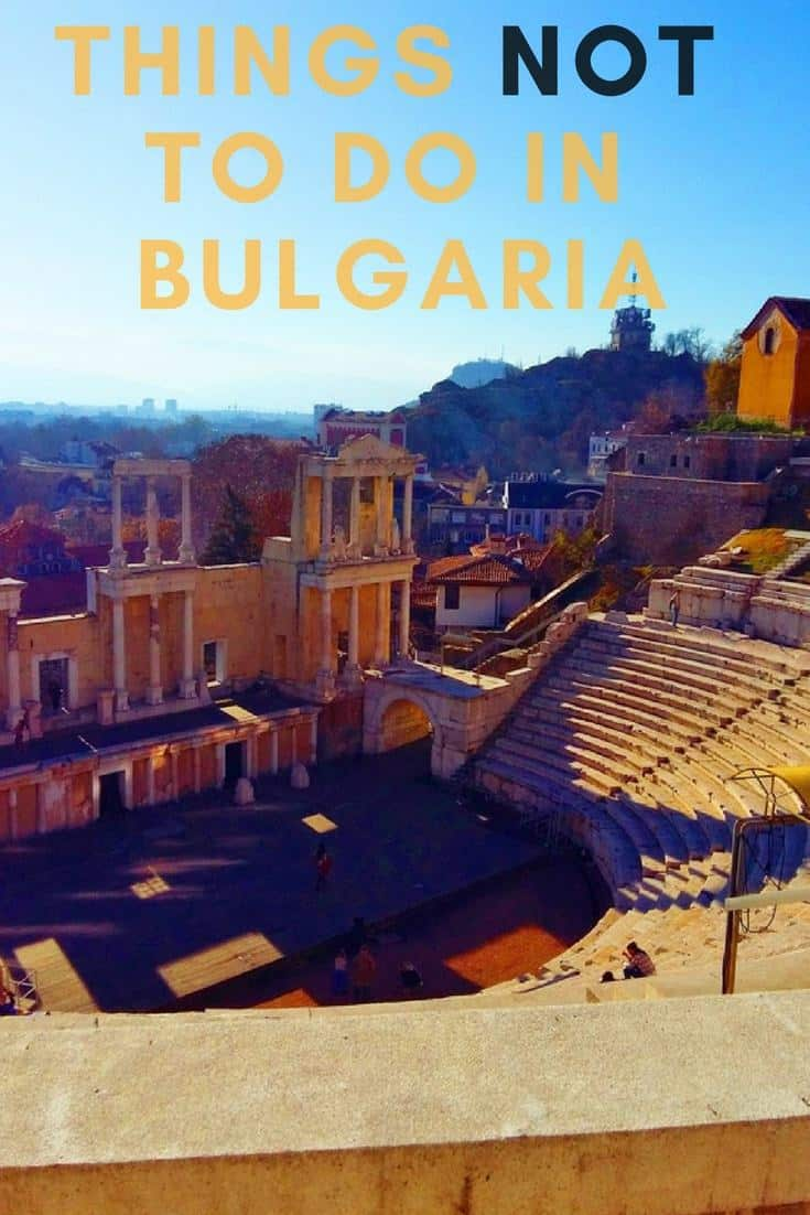 Things not to do in Bulgaria