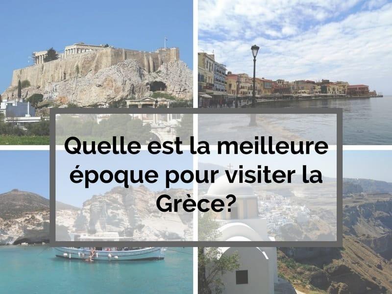 Quelle est la meilleure époque pour visiter la Grèce?