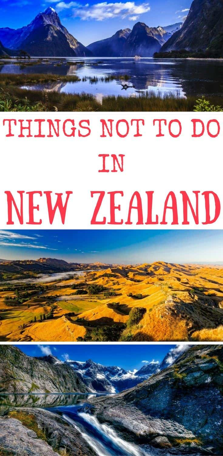 Things not to do in New Zealnad, things to avoid in New Zealand recommended by a local