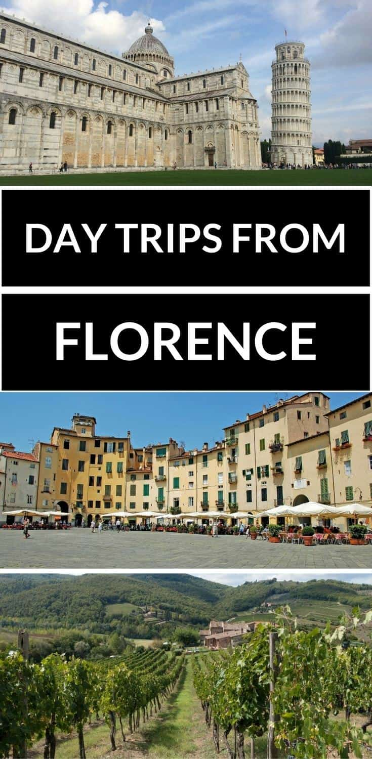 The best day trips from Florence Italy. Day trip from Florence to Siena, Day trip from Florence to Pisa, Day trip from Florence to Lucca, Day trip from Florence to Chianti and wine tasting.