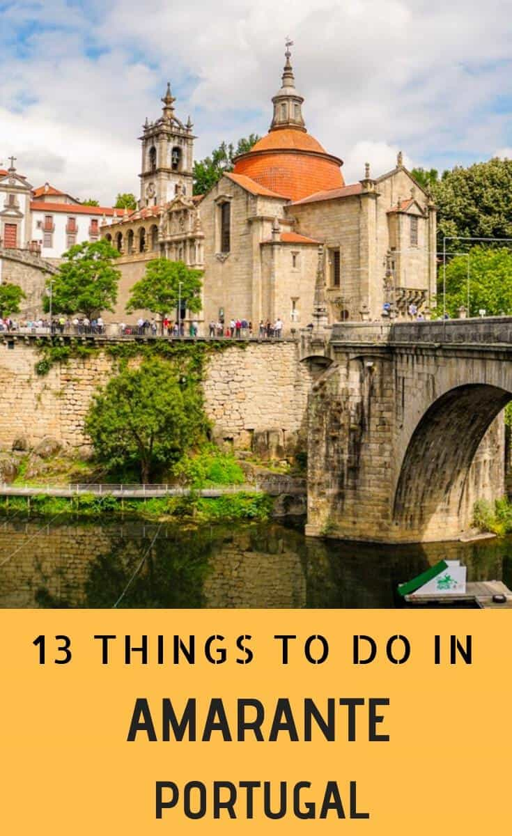 Planning a trip to Portugal? Here are 13 things to do in Amarante and the surrounding area.